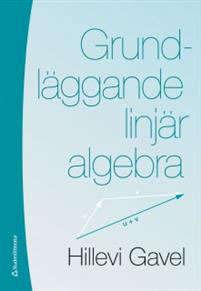 Grundläggande linhär algebra - Hillevi Gavel